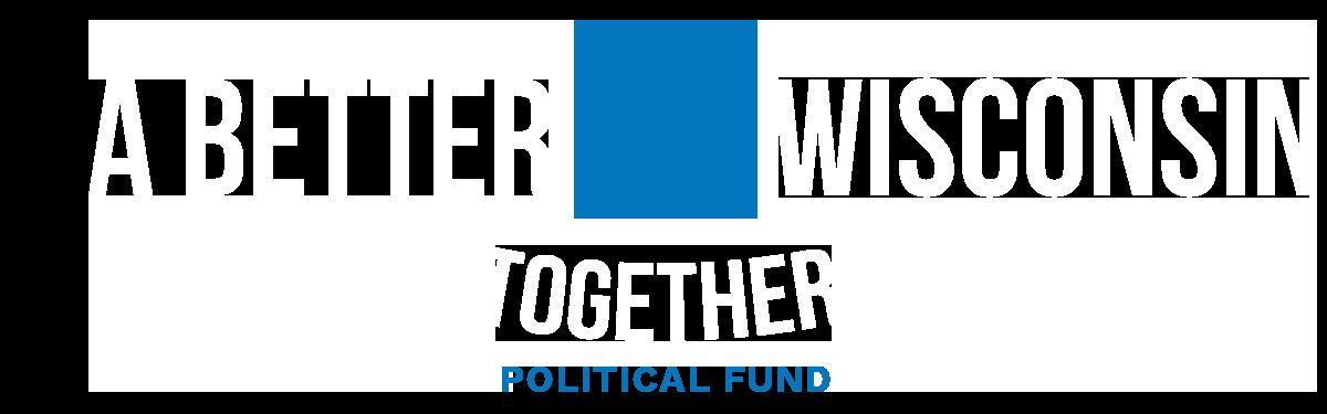 A Better Wisconsin Together Political Fund dark logo